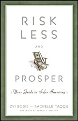 Risk Less and Prosper: Your Guide to Safer Investing by Zvi Bodie (2011-12-27)