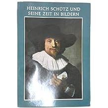 Heinrich Schütz und seine Zeit in Bildern