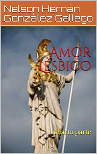Amor Lésbico: cuarta parte (Spanish Edition)