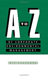 A-Z of Corporate Environmental Management by Kit Sadgrove (1997-07-01)