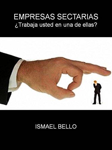 Empresas Sectarias: ¿Trabaja usted en una de ellas? por Ismael Bello