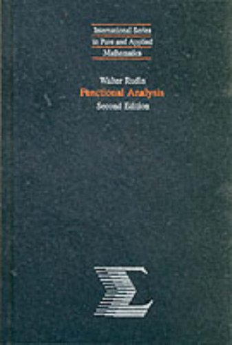 Functional Analysis (International Series in Pure and Applied Mathematics)