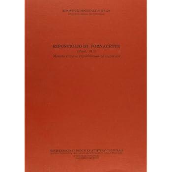Ripostiglio Di Fornacette (Pisa 1913). Monete Romane Repubblicane Ed Imperiali