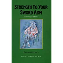 Strength to Your Sword Arm: Selected Writings