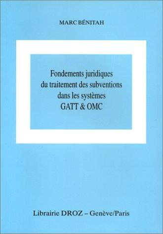 Fondements juridiques du traitement des subventions dans les systèmes GATT et OMC