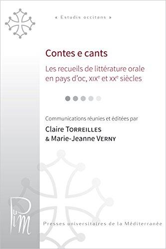Contes e cants: Les recueils de littérature orale en pays d'oc, XIXe et XXe siècles (Estudis occitans)
