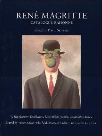 René Magritte - Catalogue raisonné, tome 5 : Exhibitions Lists, Bibliography, Index