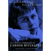 Illumination and Night Glare: The Unfinished Autobiography of Carson McCullers (Wisconsin Studies in Autobiography)