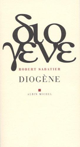 Diogene (Critiques, Analyses, Biographies Et Histoire Litteraire) par Robert Sabatier