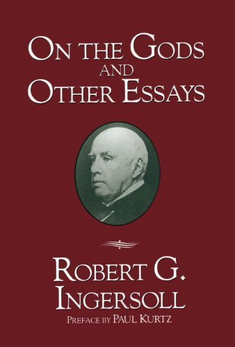 On the Gods: And Other Essays by Robert Green Ingersoll (1994-12-19)