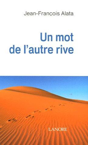 Un mot de l'autre rive par Jean-François Alata