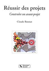 Réussir des projets :  Construire un avant-projet