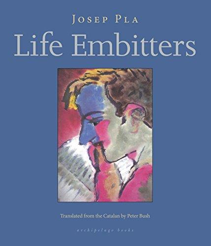 Life Embitters por Josep Pla