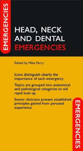 Head, Neck and Dental Emergencies (Emergencies in)