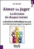 Aimer ou juger : La décision de chaque instant