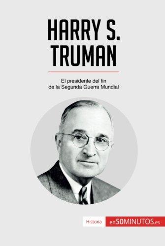 Harry S. Truman: El Presidente Del Fin De La Segunda Guerra Mundial por 50Minutos.Es