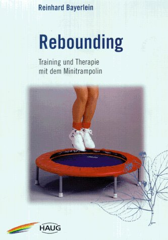 Rebounding. Training und Therapie mit dem Minitrampolin