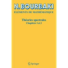 Théories Spectrales, chapitres 1 et 2