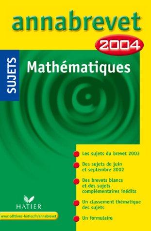 Annabrevet 2004 : Mathématiques (sujets) par Collectif