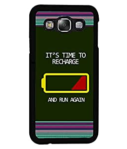 PRINTVISA IT's Time TO RECHARGE Premium Metallic Insert Back Case Cover for Samsung Galaxy E5 - E500F - D5662