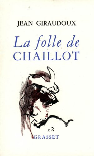 La Folle De Chaillot [Pdf/ePub] eBook