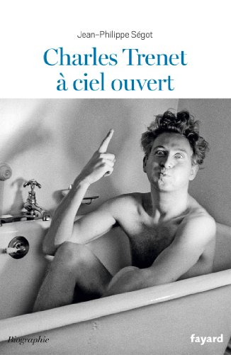 Charles Trenet à ciel ouvert par Jean-Philippe Ségot