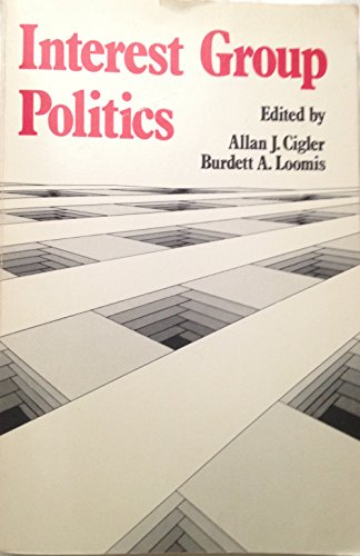 Interest group politics (Politics and public policy series)