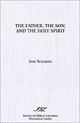 The Father, the Son, and the Holy Spirit: The Triadic Phrase in Matthew 28:19b (Dissertation Series/Society of Biblical Literature)