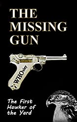 The Missing Gun (Hawker of the Yard Book 1)