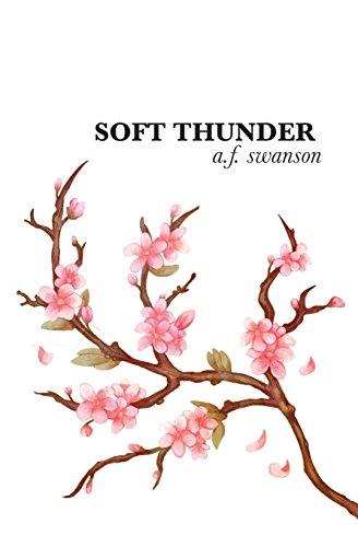 Soft Thunder, Revised Edition por a. f. swanson