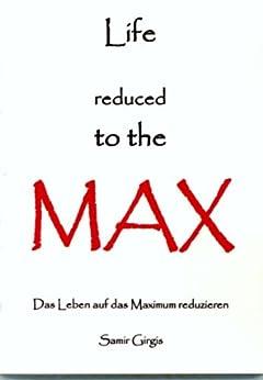 life reduced to the max das leben auf das maximum reduzieren german edition ebook samir. Black Bedroom Furniture Sets. Home Design Ideas