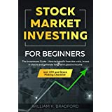 Stock Market Investing For Beginners: The Investment Guide - How to benefit from the crisis, invest in stocks and generate lo