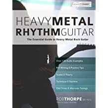 Heavy Metal Rhythm Guitar: The Essential Guide to Heavy Metal Rock Guitar