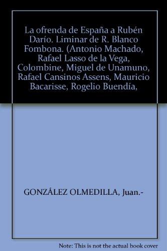 La ofrenda de España a Rubén Darío. Liminar de R. Blanco Fombona. (Antonio Ma...