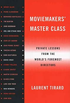 Moviemakers' Master Class: Private Lessons from the World's Foremost Directors von [Tirard, Laurent]
