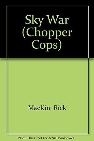 Sky War (Chopper Cops)