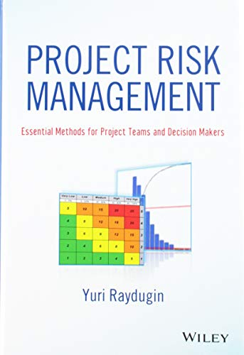 Project Risk Management: Essential Methods for Project Teams and Decision Makers (Wiley Corporate F&A) (Essentials Management Project)