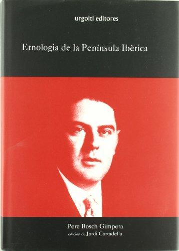 Etnologia de la Península Ibèrica (Grandes Obras) por Pere Bosch Gimpera
