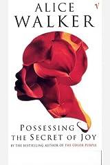 Possessing The Secret Of Joy Paperback