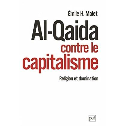 Al-Qaida contre le capitalisme: Religion et domination (Hors collection)