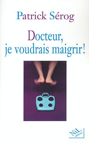 Docteur, je voudrais maigrir !