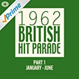 The 1962 British Hit Parade - Part 1 (January - June)