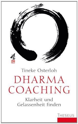 Dharma Coaching: Klarheit und Gelassenheit finden von Tineke Osterloh (15. September 2013) Broschiert