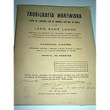 TAQUIGRAFIA MARTINIANA (SISTEMA OFICIAL).Modo de escribir con la rapidez con que se habla.