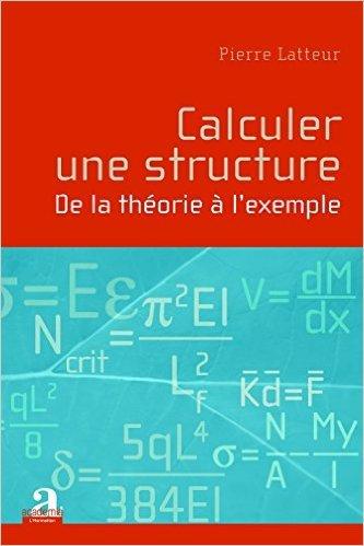 Calculer une structure : De la théorie à l'exemple de Pierre Latteur ( 2 octobre 2006 )
