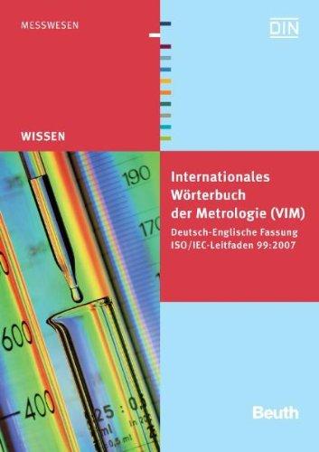 Internationales Wörterbuch der Metrologie: Grundlegende und allgemeine Begriffe und zugeordnete Benennungen (VIM) Deutsch-Englische Fassung ISO/IEC-Leitfaden 99:2007