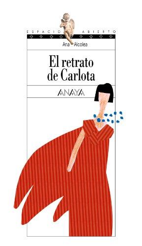 Portada del libro El retrato de Carlota (Literatura Juvenil (A Partir De 12 Años) - Espacio Abierto)