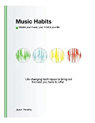 Music Habits: Master your music, your mind & your life (English Edition)