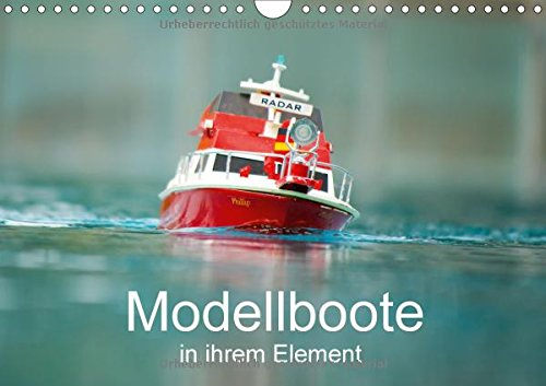 Modellboote in ihrem Element (Wandkalender 2018 DIN A4 quer): Faszinierende Modellboote in ihrem Element (Monatskalender, 14 Seiten ), Buch