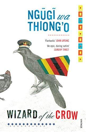 Wizard of the Crow. Ngugi Wa Thiongo by Ngugi Wa Thiong'o (2007-04-01)